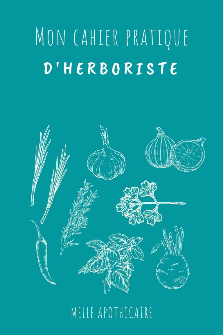 Télécharge ton cahier pratique d'herboriste !
